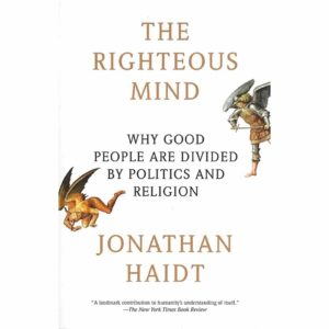 Jonathan Haidt: The Righteous Mind