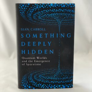 Sean Carroll: Something Deeply Hidden